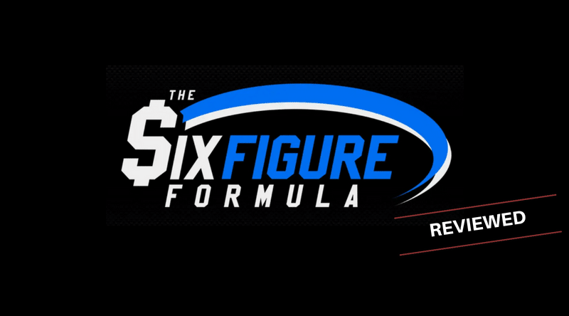 The Six Figure Formula - Scam or Legit Money Making System