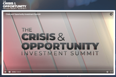The Crisis & Investment Opportunity Summit video presentation