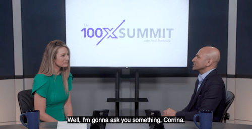 Corinna interviewing Paul about his 100X strategy