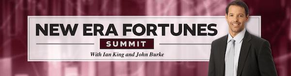 New Era Fortunes Summit featuring Ian King and John Burke.